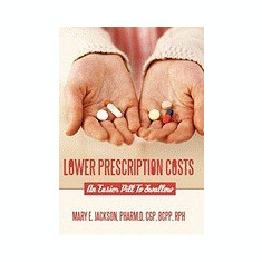 Lower Prescription Costs: An Easier Pill to Swallow - Carte in engleza