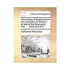 The History of England from the Accession of James I. to That of the Brunswick Line. ... Volume 6 of 8 - Carte in engleza