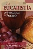 La Eucaristia: 20 Preguntas del Pueblo