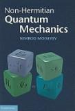 Non-Hermitian Quantum Mechanics