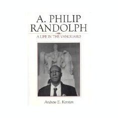 A. Philip Randolph: A Life in the Vanguard - Carte in engleza