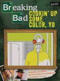 Breaking Bad: Cookin' Up Some Color, Yo: A Badass Coloring & Activity Book for Grown-Ups