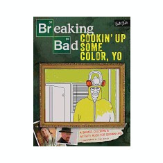 Breaking Bad: Cookin' Up Some Color, Yo: A Badass Coloring & Activity Book for Grown-Ups - Carte in engleza