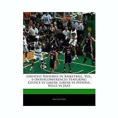 Greatest Rivalries in Basketball, Vol. 6 (Interconference): Featuring Celtics Vs Lakers, Lakers Vs Pistons, Bulls Vs Jazz - Carte in engleza