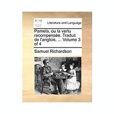 Pamela, Ou La Vertu Recompense. Traduit de L'Anglois. ... Volume 3 of 4 - Carte in engleza