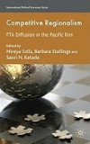 Competitive Regionalism: FTA Diffusion in the Pacific Rim