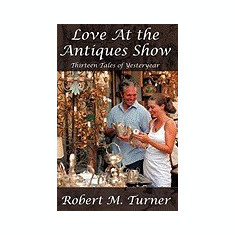 Love at the Antiques Show: Thirteen Tales of Yesteryear - Carte in engleza