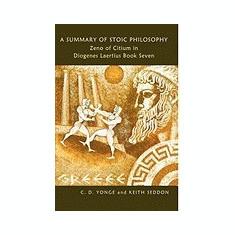 A Summary of Stoic Philosophy: Zeno of Citium in Diogenes Laertius Book Seven - Carte in engleza