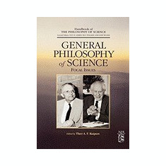 General Philosophy of Science: Focal Issues - Carte in engleza