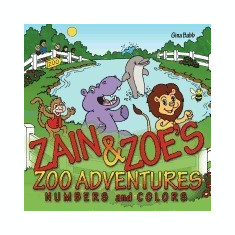 Zain & Zoe's Zoo Adventures: Numbers and Colors - Carte in engleza
