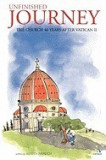 Unfinished Journey: The Church 40 Years After Vatican II: Essays for John Wilkins