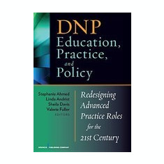 Dnp Education, Practice, and Policy: Redesigning Advanced Practice Roles for the 21st Century - Carte in engleza