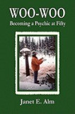 Woo-Woo: Becoming a Psychic at Fifty