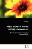 Metal Dispersal Around Mining Environments