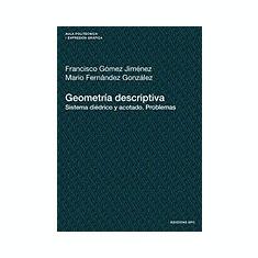 Geometria Descriptiva. Sistema Didrico y Acotado. Problemas - Carte in engleza