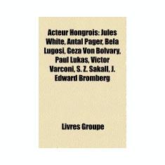 Acteur Hongrois: Jules White, Paul Lukas, Antal Pager, Bela Lugosi, Geza Von Bolvary, Victor Varconi, S. Z. Sakall, J. Edward Bromberg,