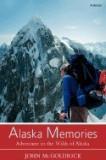 Alaska Memories: Adventure in the Wilds of Alaska
