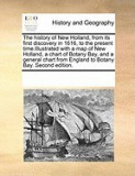 The History of New Holland, from Its First Discovery in 1616, to the Present Time.Illustrated with a Map of New Holland, a Chart of Botany Bay, and a