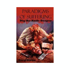 Paradigms of Suffering: Dig the Knife Deeper - Carte in engleza