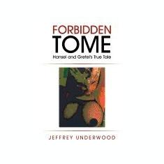 Forbidden Tome: Hansel and Gretel's True Tale - Carte in engleza