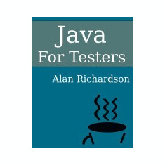 Java for Testers: Learn Java Fundamentals Fast - Carte in engleza
