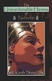The Unpardonable Heresy of Nefertiti
