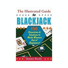 The Illustrated Guide to Blackjack: 150 Situations & Solutions to Make Winners Out of Beginners! - Carte in engleza