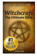 Witchcraft: The Ultimate Bible: The Definitive Guide on the Practice of Witchcraft, Spells, Rituals and Wicca foto
