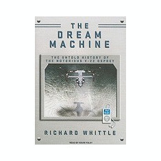 Dream Machine: The Untold History of the Notorious V-22 Osprey - Carte in engleza