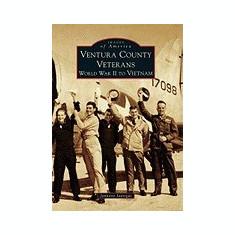 Ventura County Veterans: World War II to Vietnam - Carte in engleza