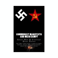 Communist Manifesto and Mein Kampf: Great War & Strategy Book Series - Carte in engleza
