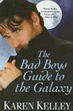 The Bad Boys Guide to the Galaxy