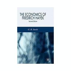 The Economics of Friedrich Hayek