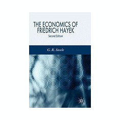 The Economics of Friedrich Hayek - Carte in engleza