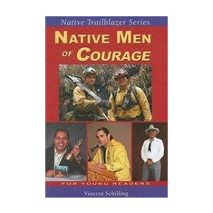 Native Men of Courage - Carte in engleza