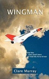 Wingman: One Boy, One Small Town, and the Avro Arrow