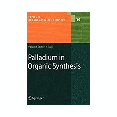 Palladium in Organic Synthesis - Carte in engleza