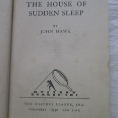 John Hawk - The House Of Sudden Sleep (1930) carte in lb. engleza - Carte in engleza