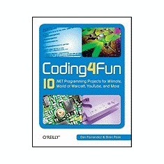 Coding4fun: 10 .Net Programming Projects for Wiimote, Youtube, World of Warcraft, and More - Carte in engleza