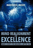 Mind Realignment for Excellence Vol. 2: Naked Secrets for Building a Better You