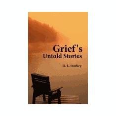 Grief's Untold Stories - Carte in engleza