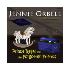 Prince Regal and the Forgotten Friends - Carte in engleza