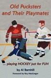 Old Pucksters and Their Playmates: Playing Hockey Just for Fun