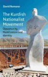 The Kurdish Nationalist Movement: Opportunity, Mobilization, and Identity