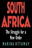South Africa: The Struggle for a New Order