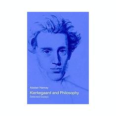 Kierkegaard and Philosophy - Carte in engleza