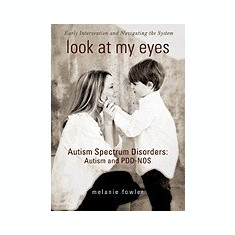 Look at My Eyes: Autism Spectrum Disorders: Autism and PDD-NOS - Carte in engleza