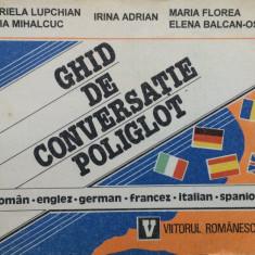 GHID DE CONVERSATIE POLIGLOT - G. Lupchian, M. Mihalciuc, I. Adrian
