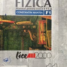 FIZICA MANUAL PENTRU CLASA A 11-A F1 - Constantin Mantea - Culegere Fizica