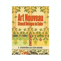 Art Nouveau Stencil Designs in Color - Carte in engleza